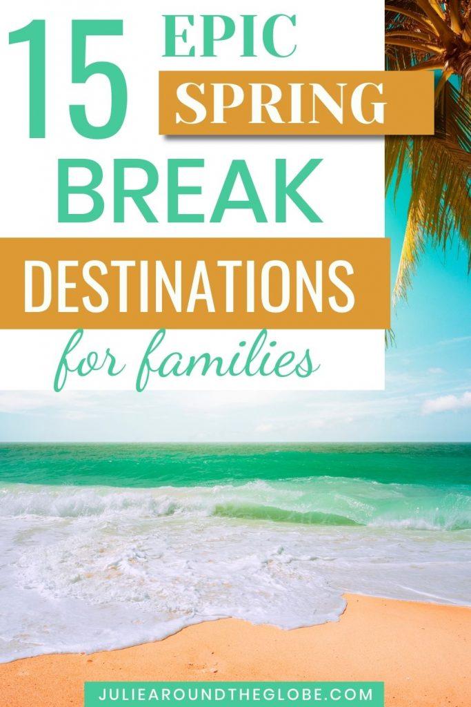 Best spring break destinations for families